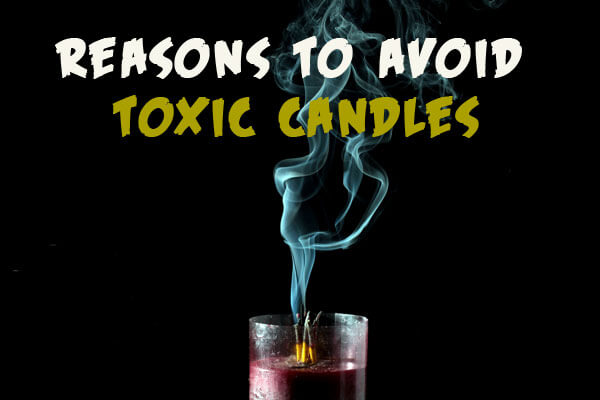 Reasons to avoid toxic scented candles